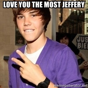 Justin Beiber - Love you the most Jeffery