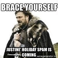 meme Brace yourself - Justine' holiday spam is coming