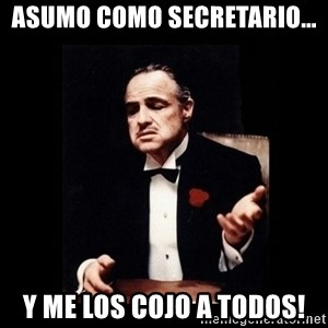 The Godfather - Asumo como secretario... Y me los cojo a todos!