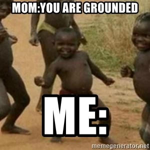 Black Kid - Mom:You are grounded Me: