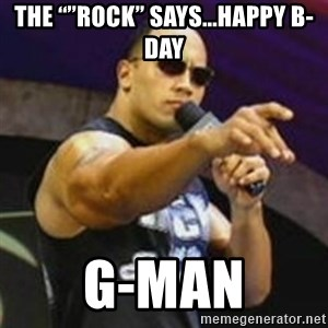 "Dwayne 'The Rock' Johnson - The """"ROCK"" Says...Happy B-Day G-Man"