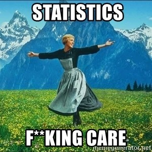 Look at all the things - Statistics F**king care