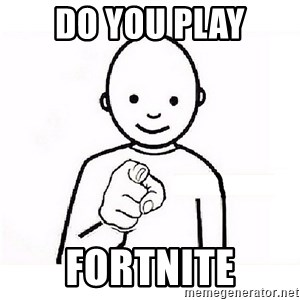 GUESS WHO YOU - do you play fortnite
