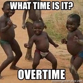 african children dancing - WHat time is it?  overtime