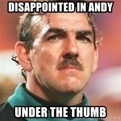 Neville Southall - Disappointed in Andy  Under the thumb