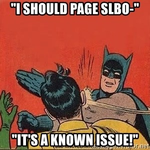 """batman slap robin - """"I should page SLBo-"""" """"IT'S A KNOWN ISSUE!"""""""