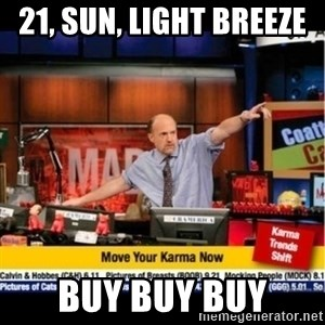 Mad Karma With Jim Cramer - 21, Sun, Light breeze  buy buy buy