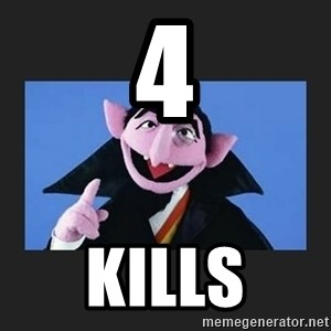 The Count from Sesame Street - 4 Kills