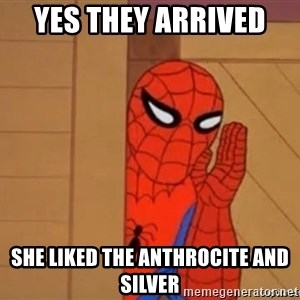 Psst spiderman - Yes they arrived  She liked the anthrocite and silver