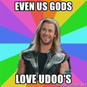 Overly Accepting Thor - even us gods love udoo's