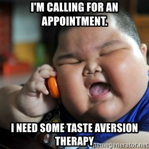 fat chinese kid - I'm calling for an appointment. I need some taste aversion therapy