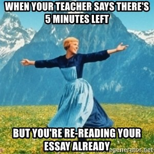 Sound Of Music Lady - when your teacher says there's 5 minutes left but you're re-reading your essay already