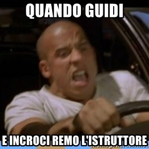 fast and furious - quando guidi e incroci Remo l'istruttore