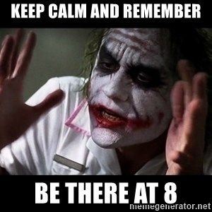 joker mind loss - Keep Calm and remember be there at 8