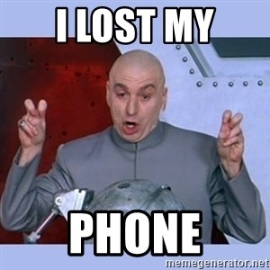 Dr Evil meme - i lost my phone