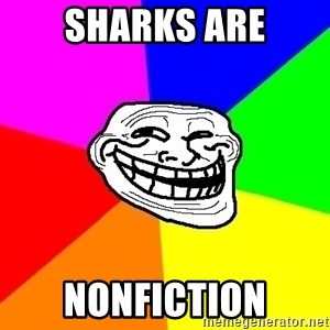Trollface - sharks are Nonfiction