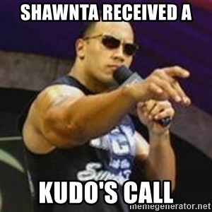 Dwayne 'The Rock' Johnson - Shawnta received a  Kudo's Call