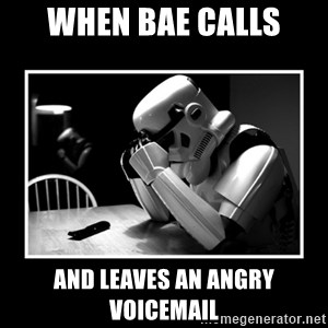 Sad Trooper - when bae calls and leaves an angry voicemail
