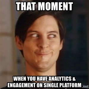 Peter Parker Spider Man - that moment when you have Analytics & Engagement on single platform