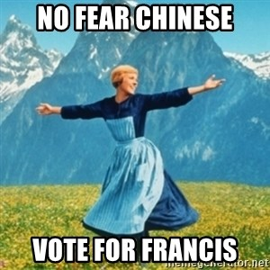 Sound Of Music Lady - no fear chinese vote for francis