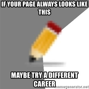 Advice Edit Button - if your page always looks like this maybe try a different career