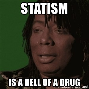 Rick James - Statism Is a hell of a drug