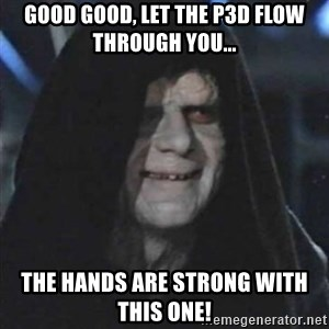 Sith Lord - good good, let the p3d flow through you... the hands are strong with this one!