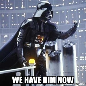 Darth Vader Shaking Fist - we have him now