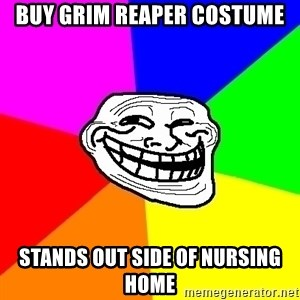Trollface - buy grim reaper costume stands out side of nursing home