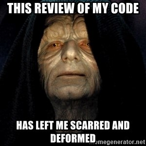 Star Wars Emperor - this review of my code  has left me scarred and deformed
