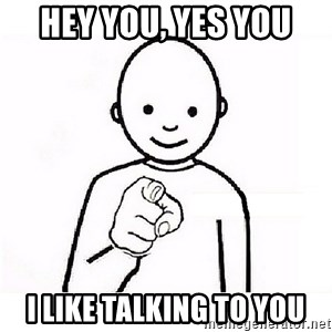 GUESS WHO YOU - HEY YOU, YES YOU I LIKE TALKING TO YOU
