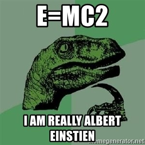 Philosoraptor - e=mc2 i am really albert einstien