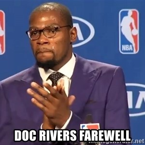 KD you the real mvp f - Doc Rivers farewell