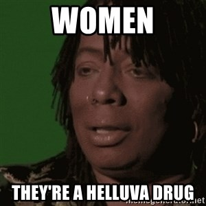 Rick James - Women They're a helluva drug