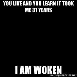 Blank Black - You Live And you learn it took me 31 years I am woken