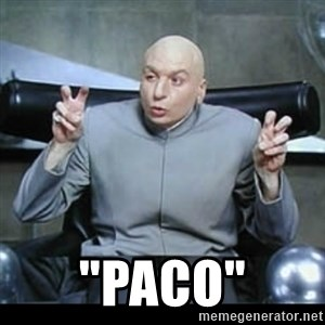 "dr. evil quotation marks - ""PACO"""