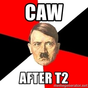 Advice Hitler - Caw After T2