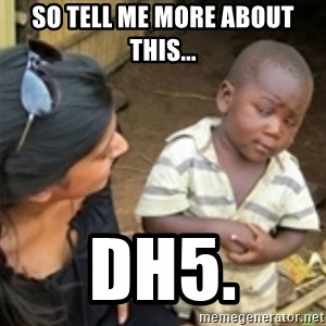 Skeptical african kid  - So tell me more about this... DH5.
