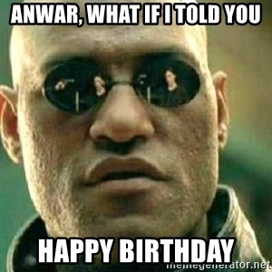 What If I Told You - Anwar, What If I told you Happy Birthday