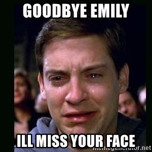 crying peter parker - Goodbye Emily  Ill miss your face
