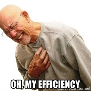 Old Man Heart Attack - oh, my efficiency