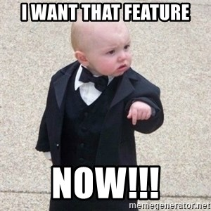 Mafia Baby - I want that feature NOW!!!