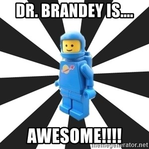 LEGO man - DR. BRANDEY IS.... AWESOME!!!!