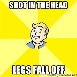Fallout 3 - Shot in the head  Legs fall off