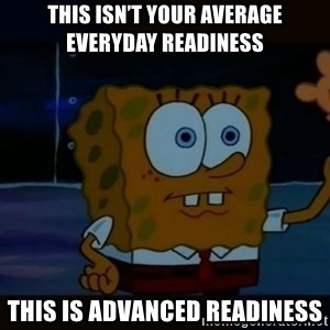 Advanced Darkness - This isn't your average everyday readiness This is advanced readiness
