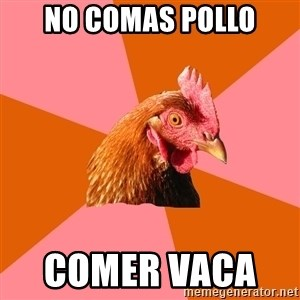 Anti Joke Chicken - no comas pollo comer vaca