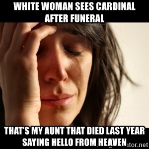 crying girl sad - White woman sees cardinal after funeral That's my aunt that died last year saying hello from heaven