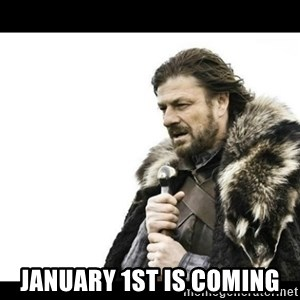 Winter is Coming - january 1st is coming