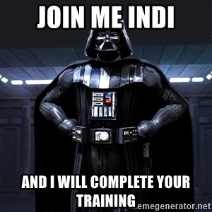 Darth Vader - Join me Indi And I will complete your training