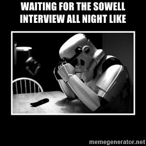 Sad Trooper - waiting for the Sowell interview all night like
